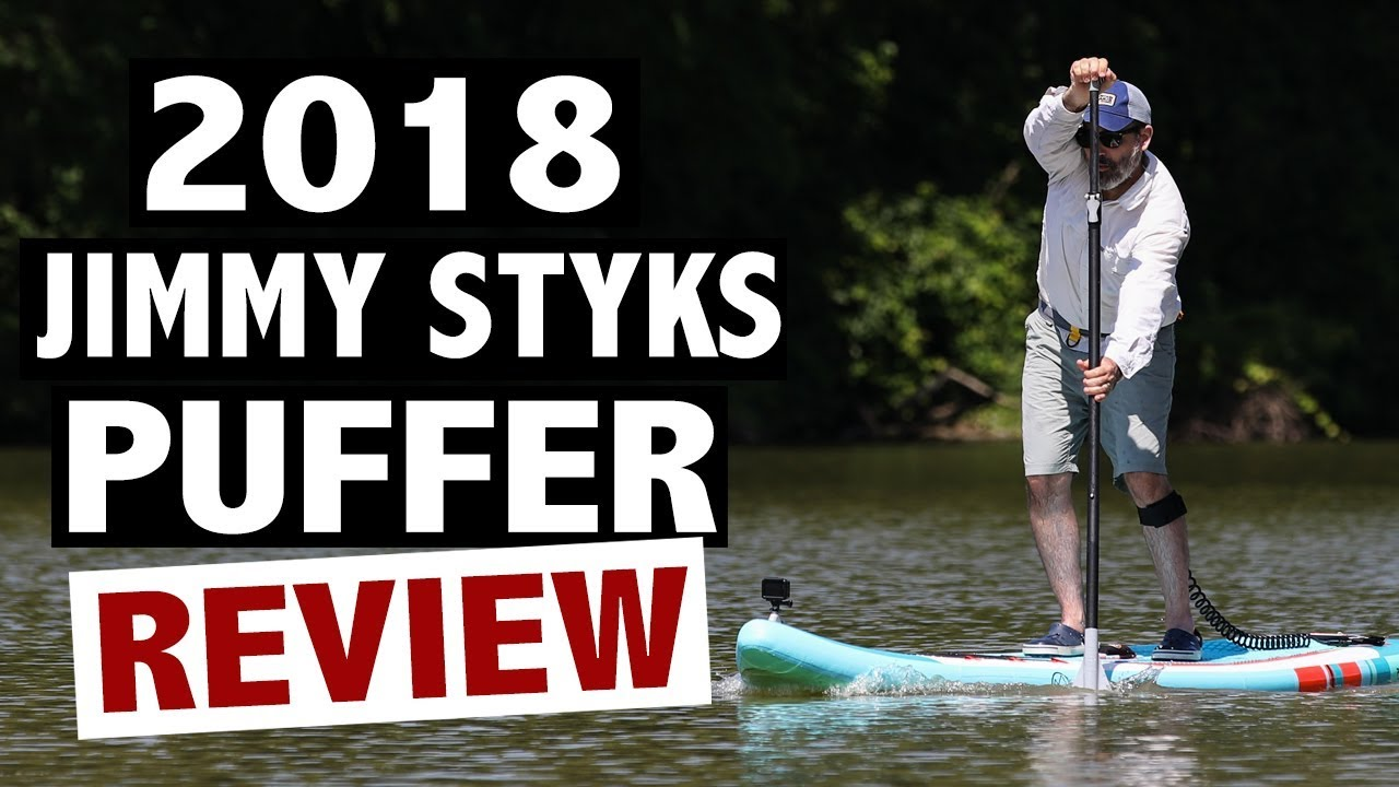 Jimmy Styks Puffer Review (2018 Inflatable Touring Paddle Board)