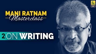 Mani Ratnam on Writing