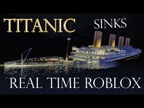 Download Titanic sinks in REAL TIME -2 HOURS 40 MINUTES Roblox Animation (THG Version)