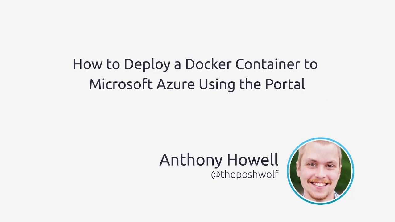 How To Deploy A Docker Container To Microsoft Azure Using The Portal