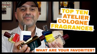 Top 10 Atelier Cologne Fragrances | What Are Your Favorite Atelier Cologne Fragrances?
