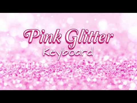 Pink Glitter Keyboard OFFICIAL VIDEO