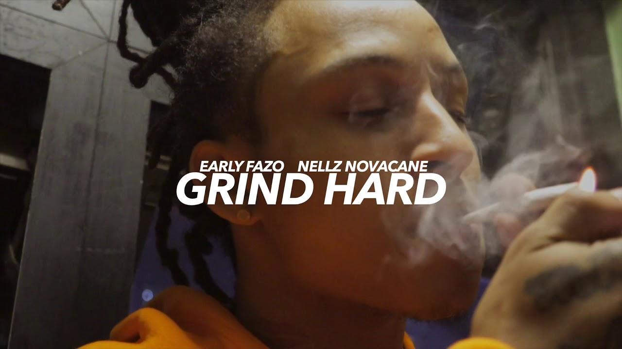 Early Fazo Featuring Nellz Novacaine - Grind Hard