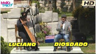 DIOSDADO GAITAN CASTRO & LUCIANO QUISPE (Full HD) - Miski Takiy (14/Nov/2015)