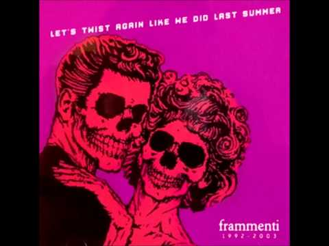 Frammenti - 2005 - Let's Twist Again Like We Did Last Summer