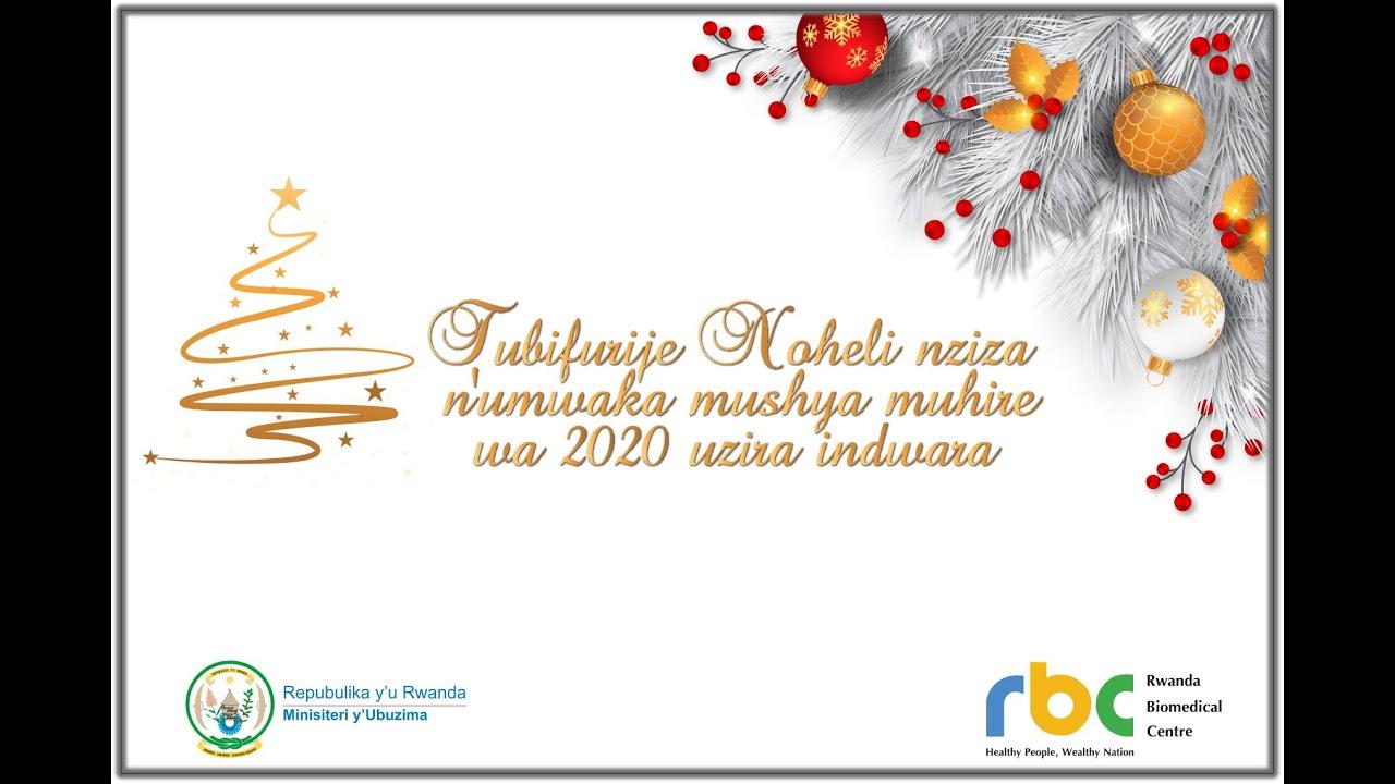 Minisiteri y'Ubuzima   Rwanda: TWIZIHIZE NOHELI N'UMWAKA WA 2020 TWIRINDA INDWARA