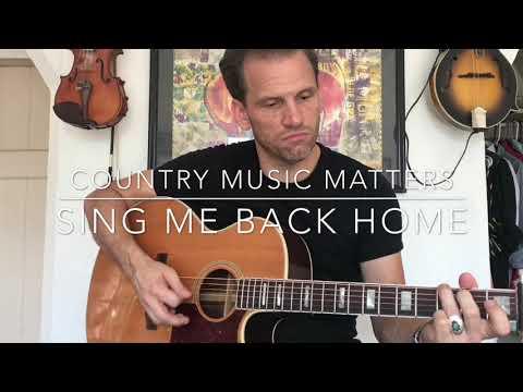 Sing Me Back Home-  Michael Monroe Goodman