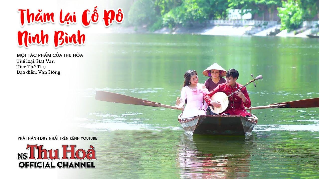 Thăm Lại Cố Đô Ninh Bình | Thu Hòa hát văn [Official MV 4K]