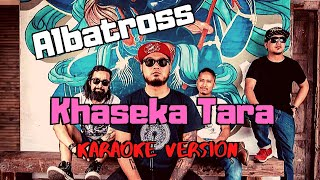 Khaseka Tara - Albatross (Karaoke Version)