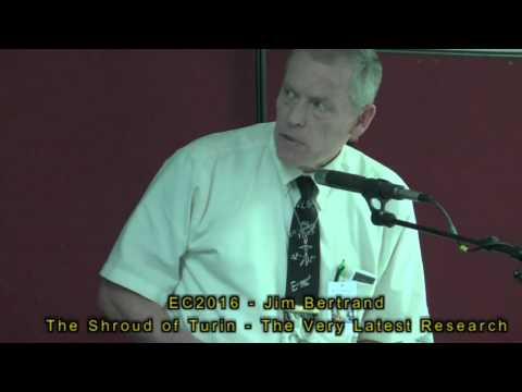 EC2016 - Jim Bertrand - The very latest research of the Shroud of Turin
