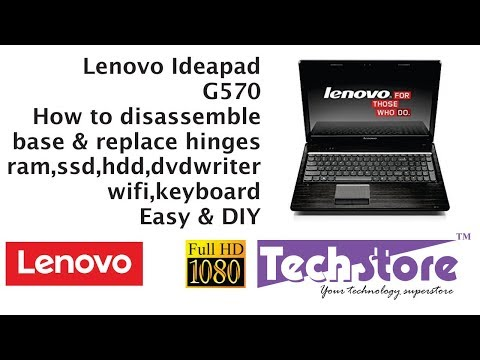 Lenovo Ideapad G570 : How to disassemble & replace the broken base ram ssd hdd wifi hinges