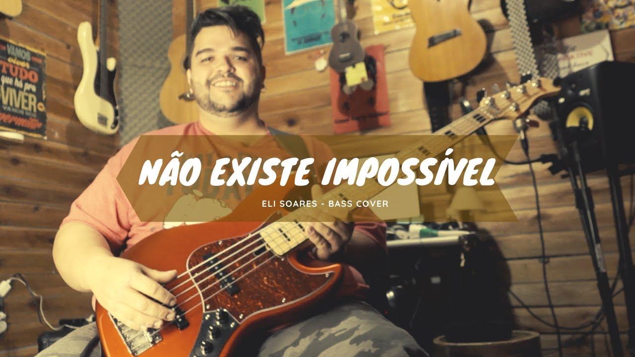 Não Existe Impossível - Eli Soares - Bass Cover