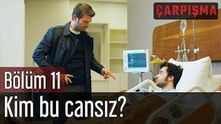 Çarpışma 11. Bölüm - Kim Bu Cansız?
