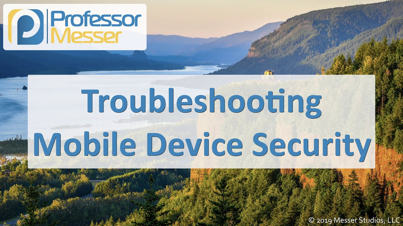 Troubleshooting Mobile Device Security - CompTIA A+ 220-1002 - 3 5