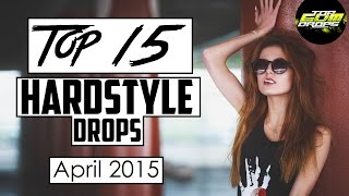 Top 15 Hardstyle Drops (April 2015)