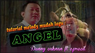 ANGEL - Denny Caknan ft Cak precil ( tutorial melody gitar )