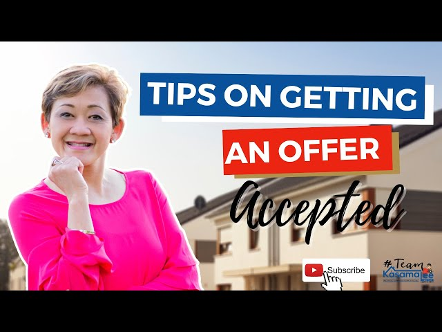 Tips On Getting An Offer Accepted | Kasama Lee