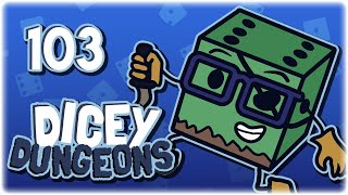 THE HARD WAY!   Let's Play Dicey Dungeons   Part 103   Full Release Gameplay HD