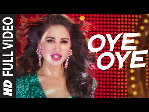 OYE OYE  Full Video Song | AZHAR | Emraan Hashmi, Nargis Fak