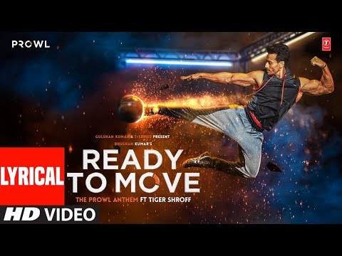 Ready To Move Video With Lyrics | The Prowl Anthem | Tiger Shroff | Armaan Malik | Amaal Mallik