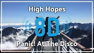 Panic! At The Disco - High Hopes『8D Audio』