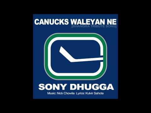 "Sony Dhugga ""Canucks Waleyan Ne"" Bhangra Tribute Song (OFFICIAL)"