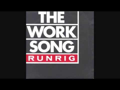 Runrig - The Work Song