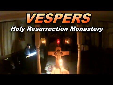VESPERS from Holy Resurrection Monastery - Fri, Feb. 21st, 2020