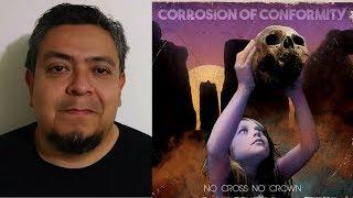 CORROSION OF CONFORMITY - No Cross No Crown comentario reseña