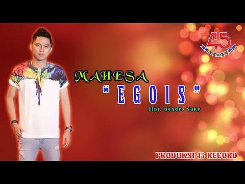 Mahesa - Egois [OFFICIAL]