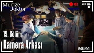 Mucize Doktor - 19. Bölüm Kamera Arkası