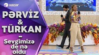 Türkan Vəlizadə & Pərviz Bülbülə - Sevgimizə De Nə Oldu ?