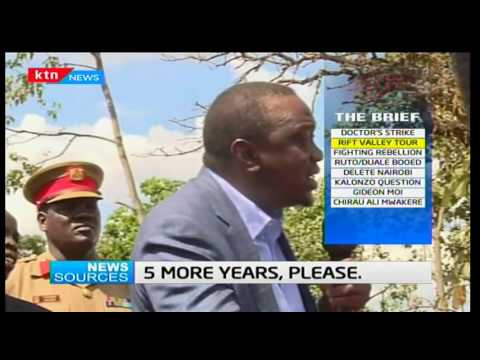 News Sources : Uhuru's Rift Valley tour; Five more years, Please 08/12/2016