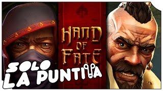 SOLO LA PUNTITA | HAND OF FATE | Vaya juegazo no!?