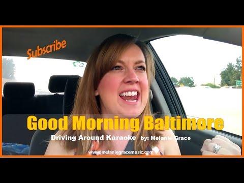 Good Morning Baltimore - Driving Around Karaoke