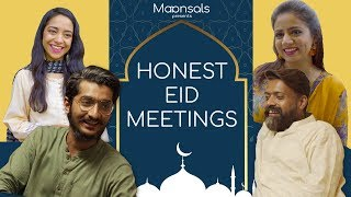Honest Eid Meetings | Maansals ft. Bekaar Films