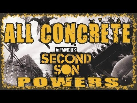 INFAMOUS SECOND SON   ALL CONCRETE POWERS   HOW TO DRAIN CONCRETE   CONCRETE POWER RAMPAGE    HD
