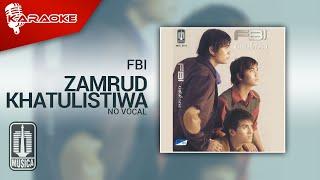 FBI - Zamrud Khatulistiwa (Official Karaoke Video)   No Vocal