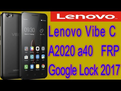Lenovo Vibe C A2020a40 FRP Google Lock Remove Bypass 100% Tested 2017