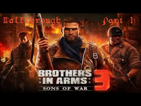 Brothers in Arms® 3: Sons of War Walkthrough - iOS / Android / Windows Phone - Chapter 1: A New Dawn