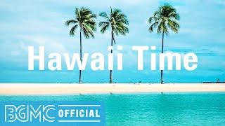 Hawaii Time: Relaxing Beach Guitar Vibes - Warming Guitar Instrumental Music for Ocean Moods