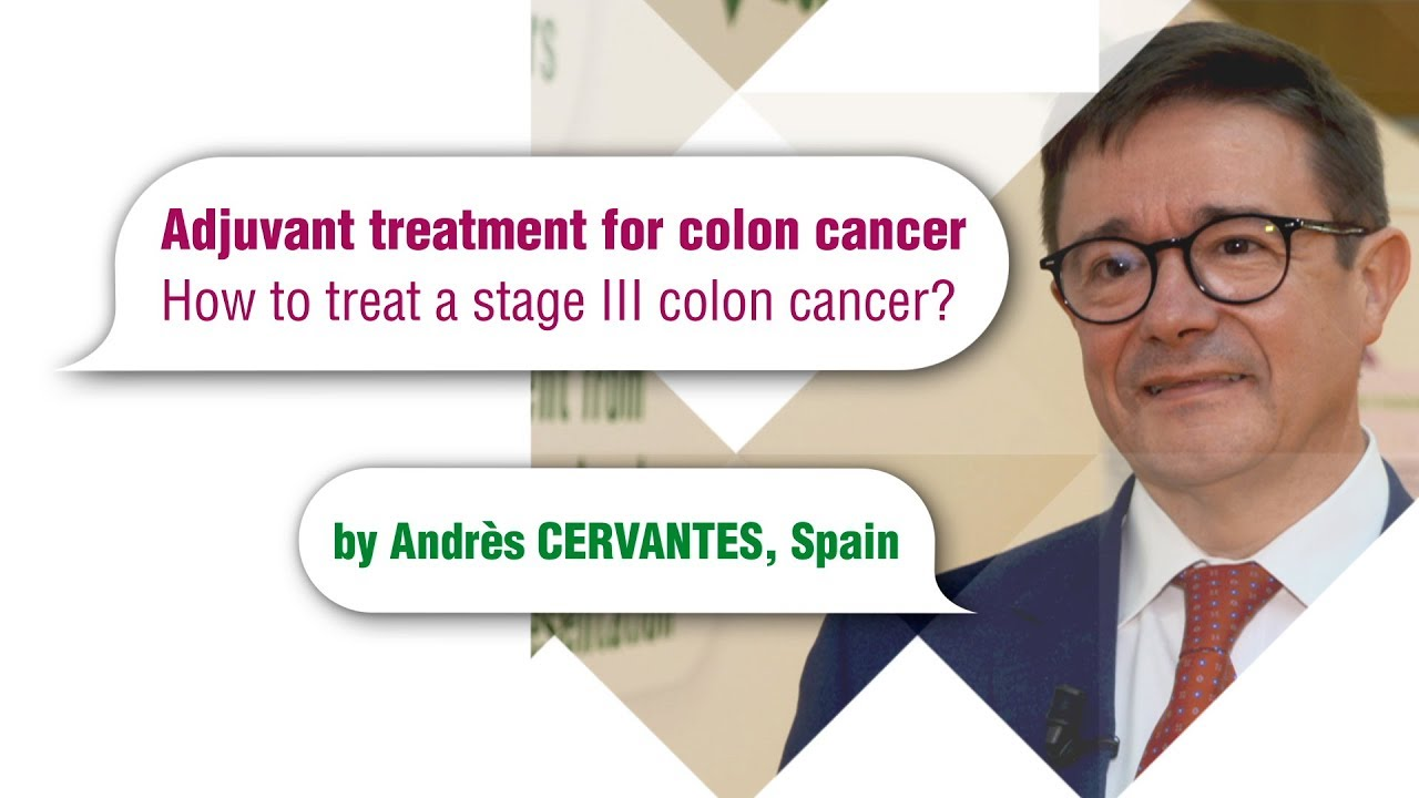 Adjuvant Treatment For Colon Cancer How To Treat A Stage Iii Colon Cancer Youtube