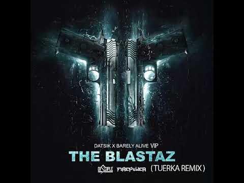 Datsik & Barely Alive Vip - The Blastaz (Tuerka Remix)