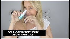 HAVE I CHANGED MY MIND ABOUT SKIN OILS?