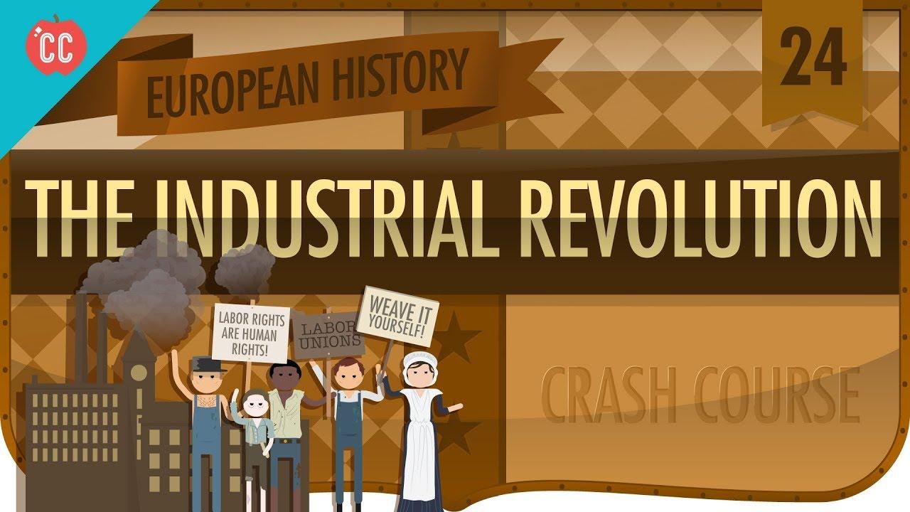 The Industrial Revolution Crash Course European History 24 Youtube