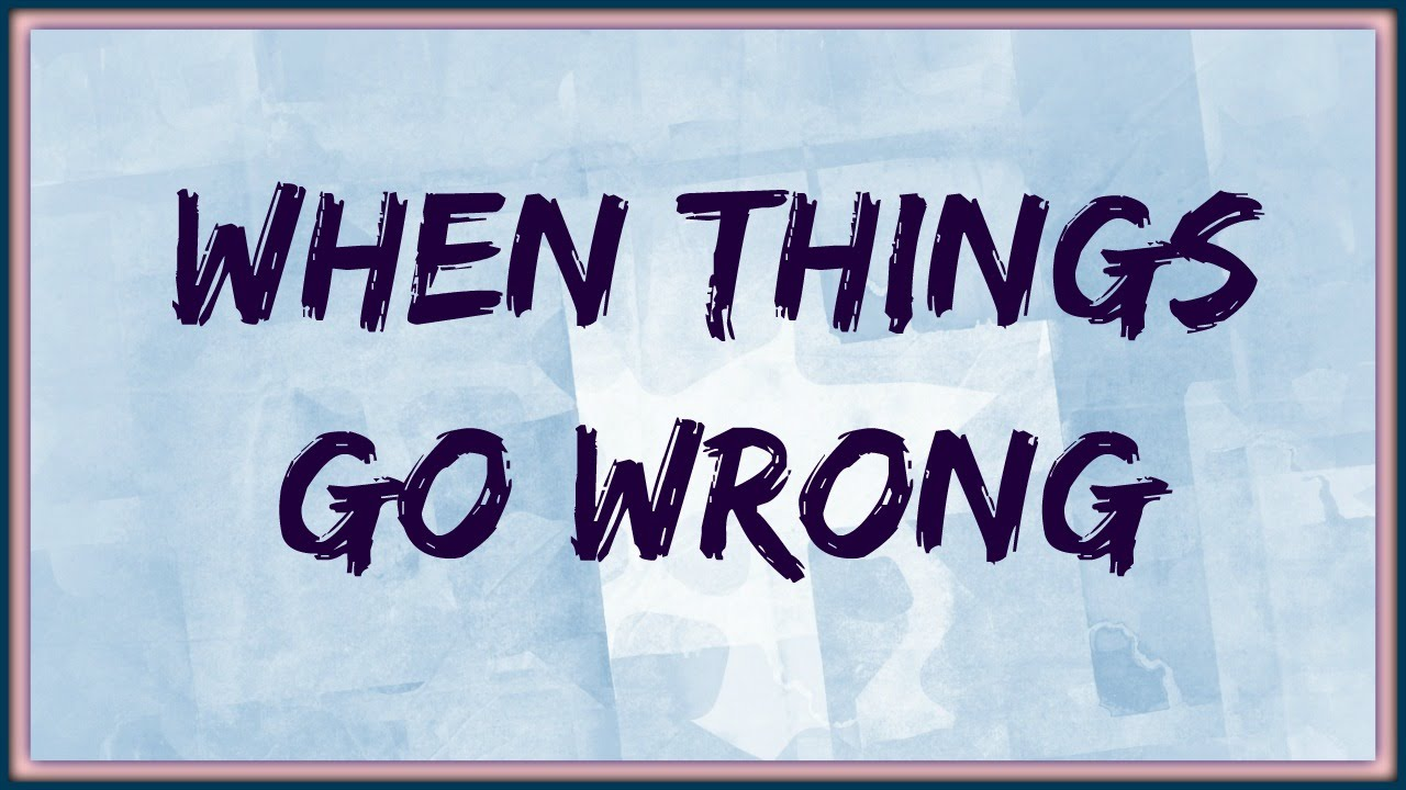 Thoughtful Quotes At Alecialawrence When Things Go Wrong Youtube