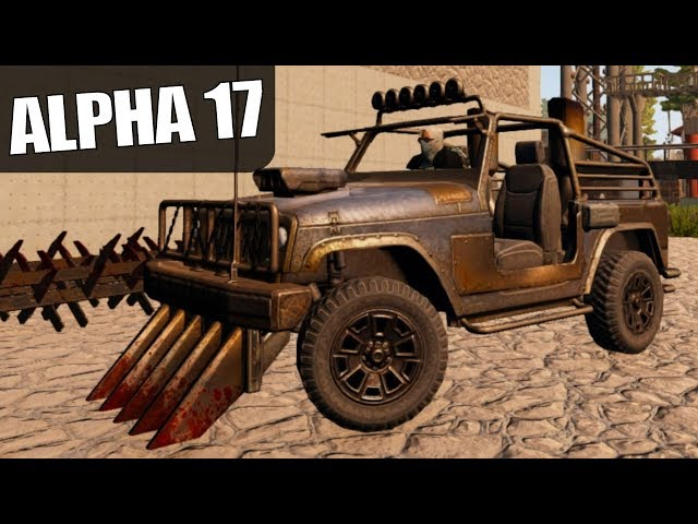 ALPHA 17 | HYPE JEEP IS HYPE | 7 Days to Die Alpha 17 Gameplay | S17.3E42