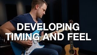 Developing Timing And Feel - Rhythm Guitar Lesson #10