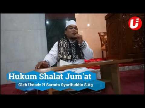 Hukum - hukum Shalat Jum'at, oleh Al Ustadz H. Sarmin Syarifuddin, S.Ag