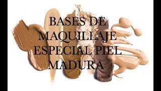 BASES MAQUILLAJE PIELES MADURAS|| CUAL NOS SIENTAN BIEN